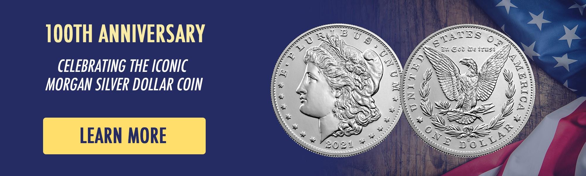 Order Now 2021 Morgan Silver Dollar 100th Anniversary Coins